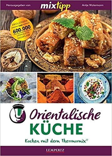 Mixtipp Orientalische Kuche 9783960582434 Amazon Com Books