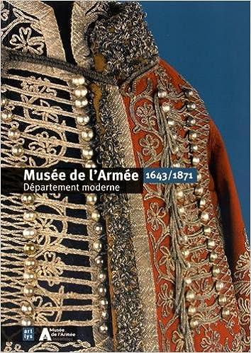 Musée de l'Armée : Département moderne 1643/1871 pdf epub