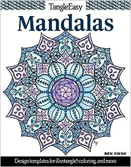 Tangleeasy Mandalas Design Templates For Zentangler Coloring And More Ben Kwok 0023863056410 Amazon Books