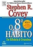 O 8º Hábito. Da Eficácia à Grandeza