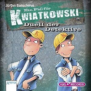 Duell der Detektive (Ein Fall für Kwiatkowski) Hörbuch