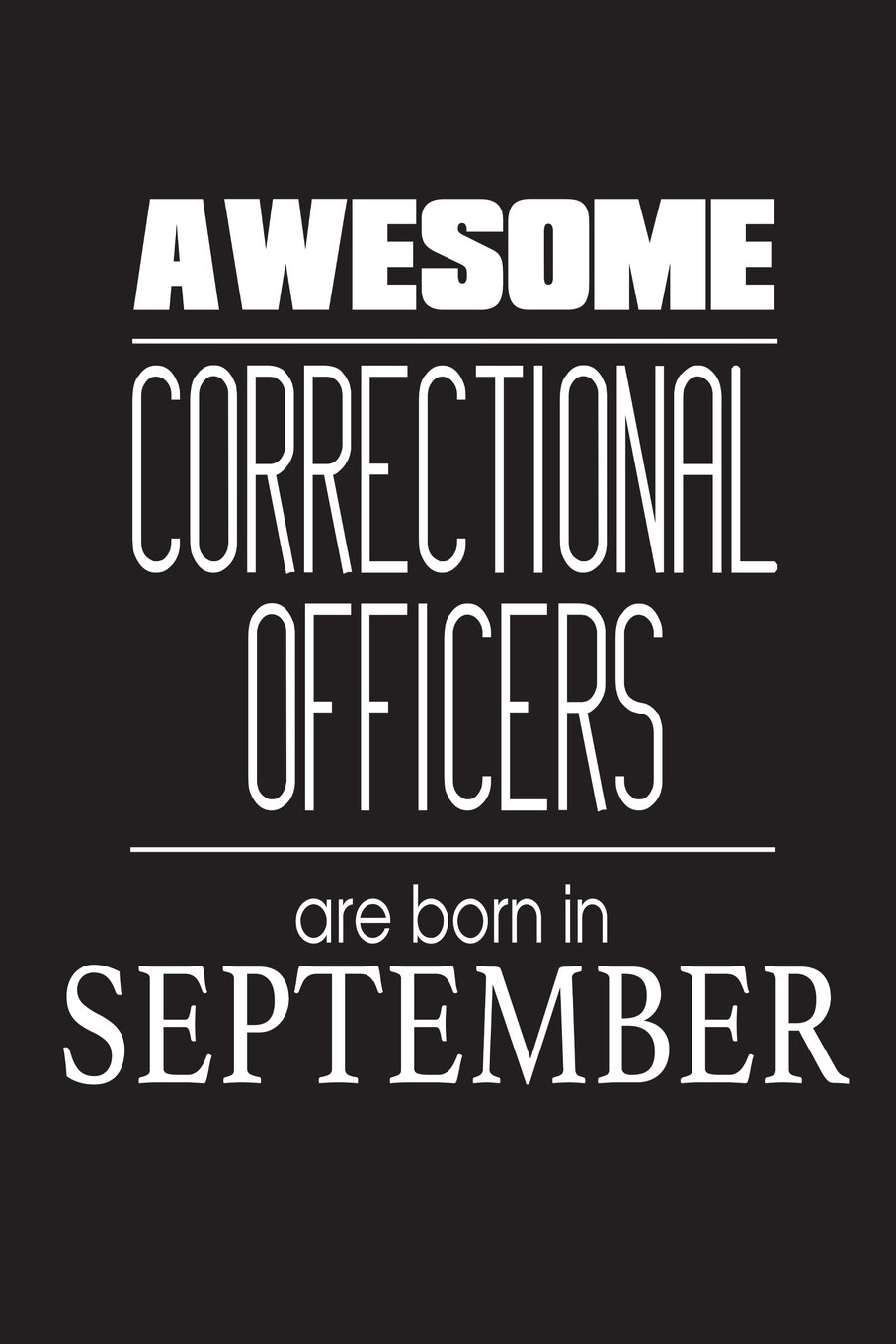 Awesome Correctional Officers Are Born In September: Law Enforcement Career Novelty Birthday Gift Notebook pdf
