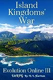 Island Kingdoms' War: Evolution Online III (A LitRPG)
