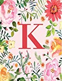 K: Monogram Initial K Notebook for Women, Girls and School, Pink Floral 8.5 x 11