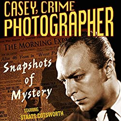 Casey, Crime Photographer: Snapshots of Mystery
