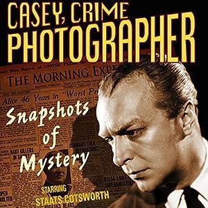 Casey, Crime Photographer: Snapshots of Mystery Radio/TV Program