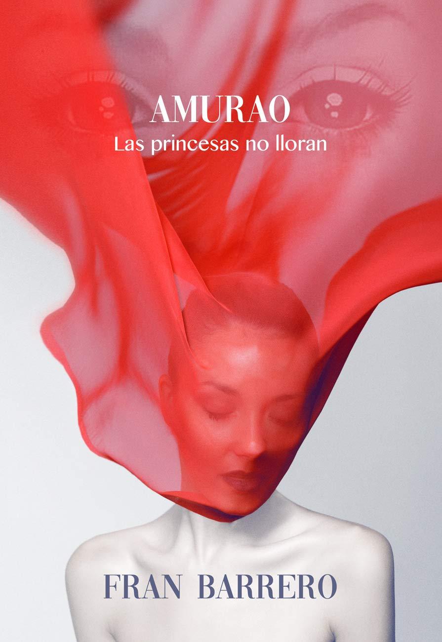 AMURAO: (Las princesas no lloran) por Fran Barrero