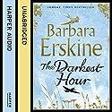 The Darkest Hour Hörbuch von Barbara Erskine Gesprochen von: Sandra Duncan