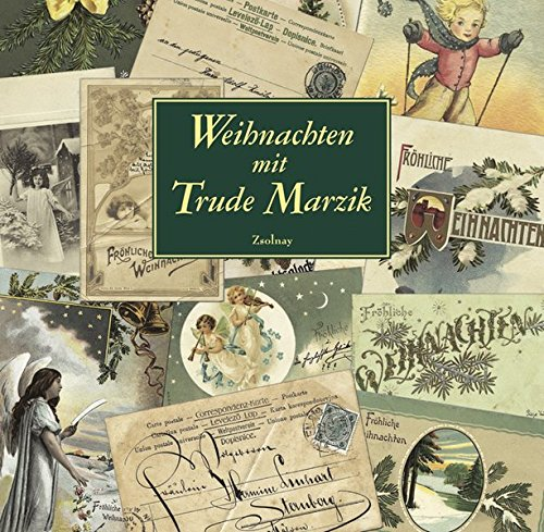Weihnachten mit Trude Marzik: Geschichten/Gedichte