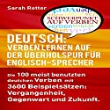Deutsch: Verben Lernen Auf Der ÜBerholspur Für Englisch-Sprecher [German: Verb Learning in the Fast Lane for English Speakers] Audiobook by Sarah Retter Narrated by Kirsten Lambert