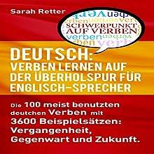 Deutsch: Verben Lernen Auf Der ÜBerholspur Für Englisch-Sprecher Hörbuch von Sarah Retter Gesprochen von: Kirsten Lambert