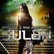 Episode 2: Risk Alleviator, Sulan | Camille Picott