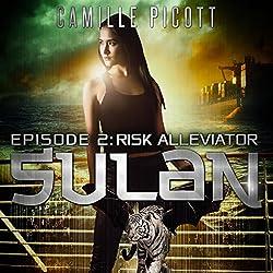 Episode 2: Risk Alleviator, Sulan