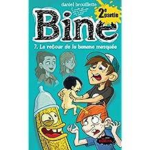 Bine tome 7.2 : Le retour de la banane masquée: partie 2 (French Edition)
