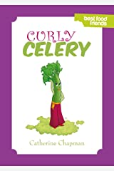 Curly Celery: Best Food Friends Kindle Edition