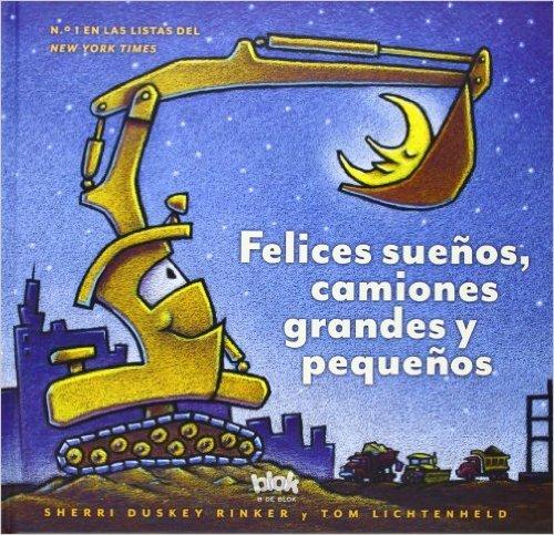 Felices suenos, camiones grandes y pequenos (Spanish Edition)