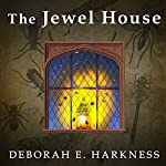 The Jewel House: Elizabethan London and the Scientific Revolution | Deborah E. Harkness