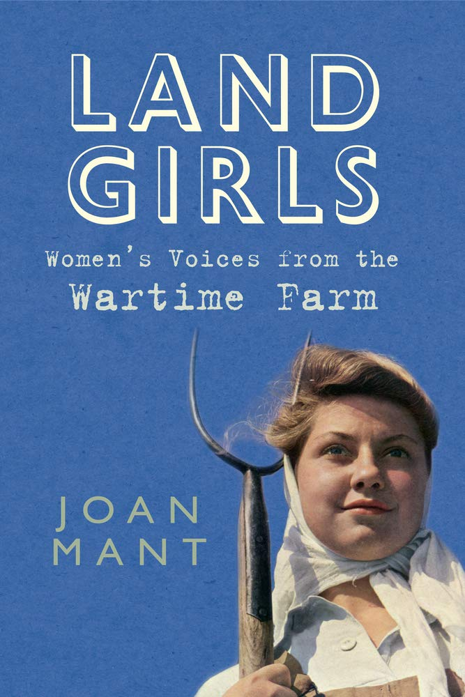 Land Girls: Women's Voices from the Wartime Farm ebook