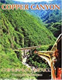 Mexico's Copper Canyon : Canyon Train Adventure, Fisher, Richard D., 0961917067