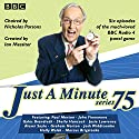Just a Minute: Series 75: The BBC Radio 4 Comedy Panel Game Radio/TV Program by  BBC Radio Comedy Narrated by  Full Cast, Nicholas Parsons, Paul Merton