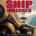 Ship Wrecked: Stranded on an Alien World Audiobook by Mark Wayne McGinnis Narrated by L.J. Ganser