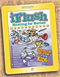 Uncle John's IFlush: Hunting for Heroes Bathroom Reader for Kids Only!, Patrick Merrell, 1626860416