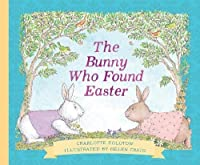 The Bunny Who Found Easter Gift