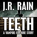 Teeth: A Vampire for Hire Story Audiobook by J.R. Rain Narrated by Eric Stuart