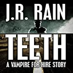 Teeth: A Vampire for Hire Story | J.R. Rain