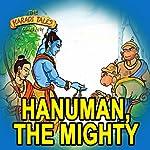 Hanuman, the Mighty | Shobha Viswanath