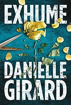 Exhume (Dr. Schwartzman Series Book 1) by [Girard, Danielle]