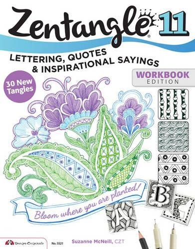 Zentangle 11 Workbook Edition: Lettering Quotes amp Inspirational Sayings
