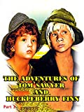 The Adventures of Tom Sawyer and Huckleberry Finn (Part 3)
