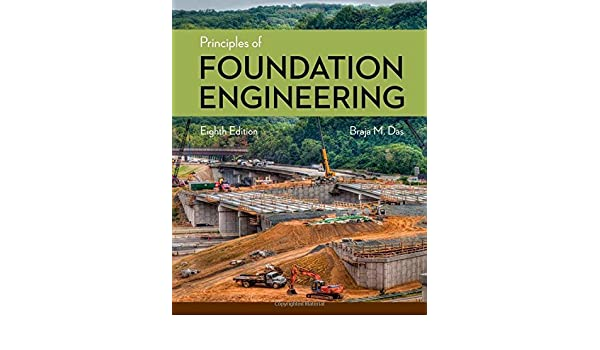 By braja m das principles of foundation engineering 8th eighth by braja m das principles of foundation engineering 8th eighth edition hardcover amazon books fandeluxe Image collections