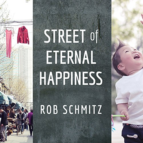 Street of Eternal Happiness: Big City Dreams Along a Shanghai Road by Tantor Audio