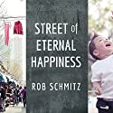 Street of Eternal Happiness: Big City Dreams Along a Shanghai Road Audiobook by Rob Schmitz Narrated by Paul Boehmer