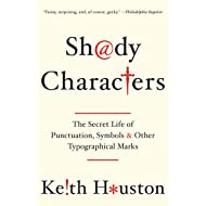 Shady Characters: The Secret Life of Punctuation, Symbols, and Other Typographical Marks