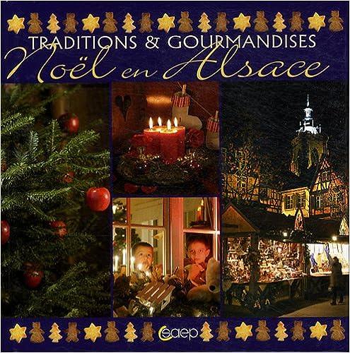 Read Online Noël en Alsace - Traditions & Gourmandises pdf, epub