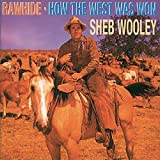 Rawhide / How The West Was Won by Sheb Wooley