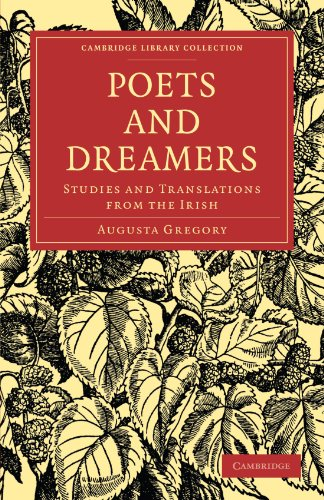 Poets and Dreamers: Studies and Translations from the Irish (Cambridge Library Collection - Literary  Studies)