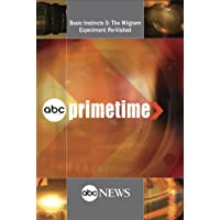 ABC News Primetime Basic Instincts 5: The Milgram Experiment Re-Visited