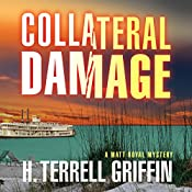 Collateral Damage: A Matt Royal Mystery | H. Terrell Griffin