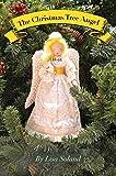 The Christmas Tree Angel, Lisa Soland, 0989138054