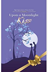 Upon a Moonlight Kiss: Poetry About Love to Spark Romance in Married Couples from a Real Mans Man: Love Poems for Her Kindle Edition
