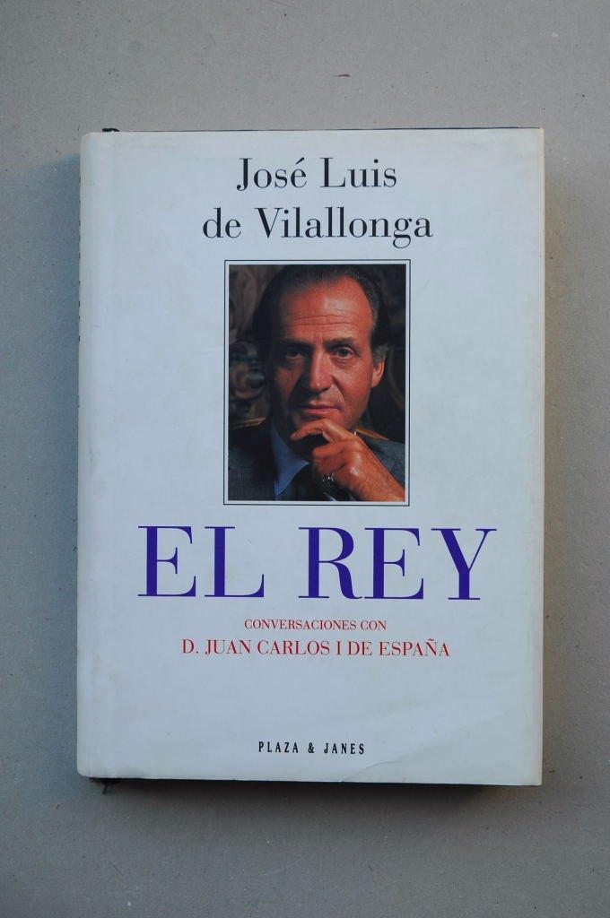 Rey, el : conversaciones con don Juan Carlos I de España: Amazon.es: Vilallonga, Jose Luis De: Libros
