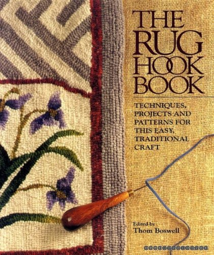 Hook Patterns Rug - The Rug Hook Book: Techniques, Projects and Patterns for This Easy, Traditional Craft