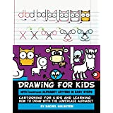 Drawing for Kids With lowercase Alphabet Letters in Easy Steps: Cartooning for Kids and and Learning How to Draw with the Lowercase Alphabet
