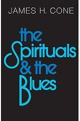 The Spirituals and the Blues: An Interpretation Paperback