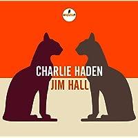 Charlie Haden Jim Hall