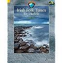 Irish Folk Tunes For Ukulele: 36 Traditional Pieces W/ Cd (Schott World Music)